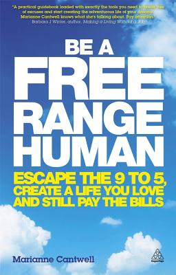 Be a Free Range Human By Cantwell, Marianne