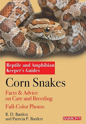 Corn Snakes By Bartlett, R. D./ Bartlett, Patricia
